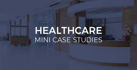 Healthcare Mini Case Studies